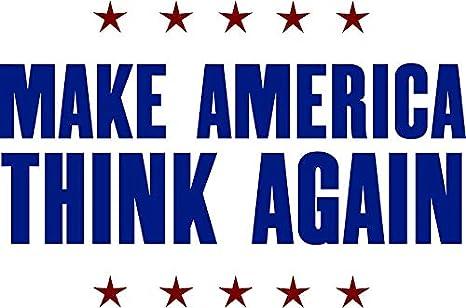 Make America Think Again Vinyl Decal Bumper Wall Laptop Window Sticker 5