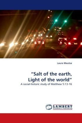 ?Salt of the earth, Light of the world?: A social-historic study of Matthew 5:13-16