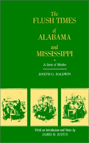 The Flush Times of Alabama and Mississippi: A Series of Sketches (Sc Series Flush)