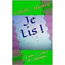 Je Lis !: Tome 1 Notes de Musique (French Edition)