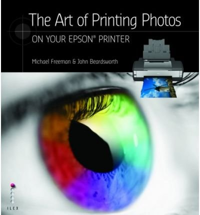 Read Online The Art of Printing Photos on Your Epson Printer (Paperback) - Common PDF