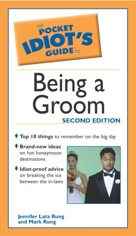 The Pocket Idiot's Guide to Being a Groom, 2E (Pocket Idiot's Guides) pdf epub