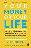 [By Vicki Robin ] Your Money or Your Life: 9 Steps to Transforming Your Relationship with Money and Achieving Financial Independence: Fully Revised and Updated for 2018 (Paperback)【2018】by Vicki Robin (Author) (Paperback)