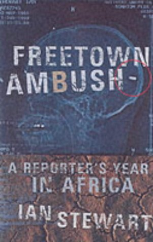 Freetown Ambush: A Reporter's Year in Africa ebook
