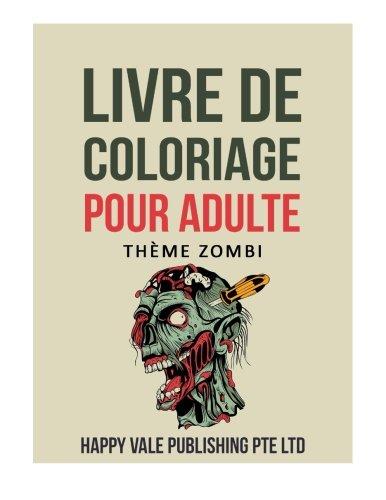 Livre de coloriage pour adulte: Thème Zombi (French Edition)