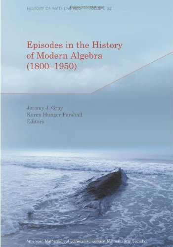Episodes in the History of Modern Algebra (1800-1950)