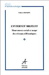 L'Internet militant : Mouvement social et usage des réseaux télématiques