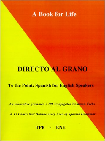Directo al Grano: Spanish For English Speakers (To the Point)