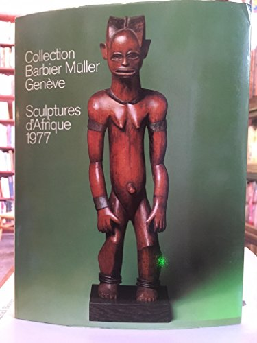 Collection Barbier-Muller, Geneve: Sculptures d'Afrique 1977