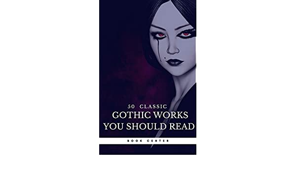 50 Classic Gothic Works You Should Read (Book Center): Dracula, Frankenstein, The Black Cat, The Picture Of Dorian Gray... (English Edition) eBook: Oscar ...