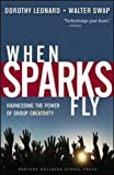 When Sparks Fly: Harnessing the Power of Group Creativity