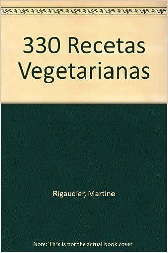 330 Recetas Vegetarianas (Spanish Edition) by Martine Rigaudier (1995-08-01)