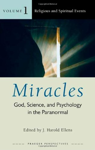 Miracles: God, Science, and Psychology in the Paranormal, 3 Volumes Set  (Psychology, Religion, and Spirituality)