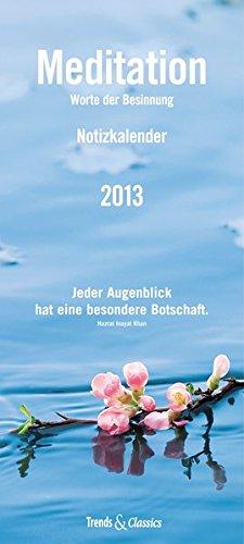 Meditation 2013 - Worte der Besinnung, Trends & Classics Notizkalender