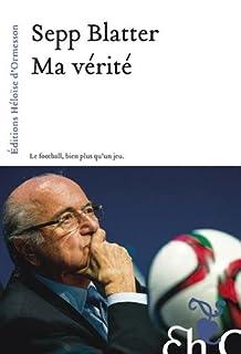 Ma vérité, Blatter, Joseph