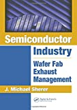 Semiconductor Industry: Wafer Fab Exhaust Management