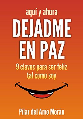 Portada del libro Dejadme en paz. 9 claves para ser feliz tal como soy de Pilar del Amo Moran
