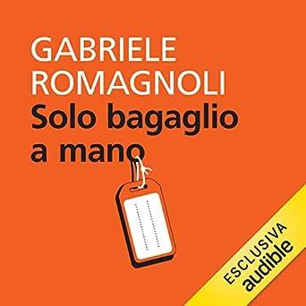 Gabriele Romagnoli - Solo bagaglio a mano (2019). mp3 - 320kbps