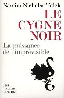 Le cygne noir : La puissance de l'imprévisible par Taleb