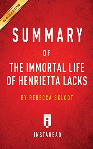 Summary of The Immortal Life of Henrietta Lacks: by Rebecca Skloot | Includes Analysis (The Immortal Life Of Henrietta Lacks Analysis)