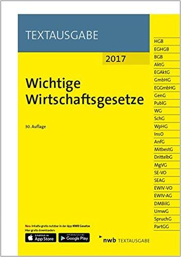 Wichtige Wirtschaftsgesetze Taschenbuch – 1. Januar 2017 NWB Verlag 3482587507 Handels- und Wirtschaftsrecht Arbeitsrecht