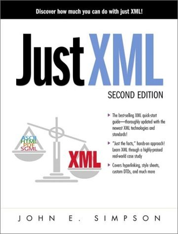 Just XML by John E. Simpson (2000-08-04)