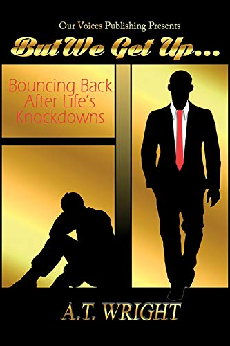 But We Get Up... Bouncing Back After Life's Knockdowns [Wright, A.T.] (Tapa Blanda)