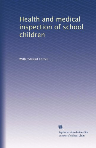 Health and medical inspection of school children (Volume 2)