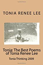 Tonia: The Best Poems of Tonia Renee Lee: Tonia Thinking 2009 (Volume 2)