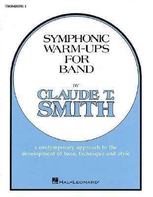 [(Symphonic Warm-Ups - Trombone 1)] [Author: T Smith Claude] published on (February, 1982) ()