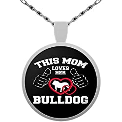 Dog Necklace, This Mom Loves Her Bulldog, Dog Owner's Novelty Pendant and Gift (Sterling Silver Necklace 1 inch)