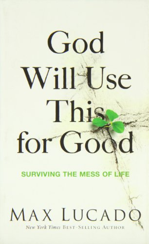 God Will Use This for Good: Surviving the Mess of Life ()