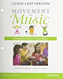 img - for Movement and Music: Developing Activities for Young Children, Enhanced Pearson eText with Loose-Leaf Version -- Access Card Package book / textbook / text book