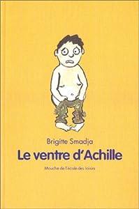 """Afficher """"Le ventre d'Achille"""""""