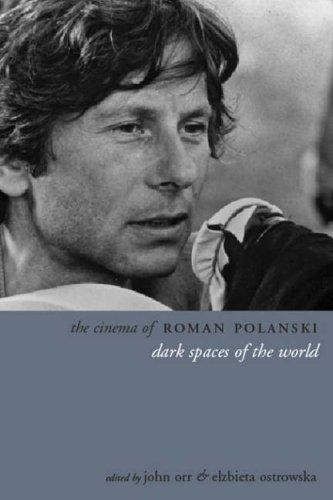 The Cinema of Roman Polanski: Dark Spaces of the World (Directors Cuts) John Orr