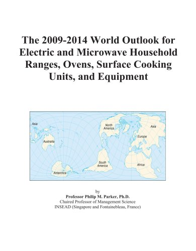 The 2009-2014 World Outlook for Electric and Microwave Household Ranges, Ovens, Surface Cooking Units, and Equipment ()
