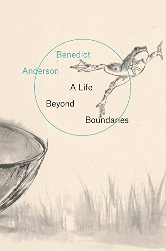 Book cover from A Life Beyond Boundaries: A Memoir by Benedict Anderson