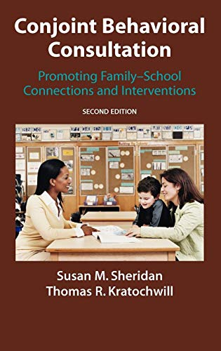 Conjoint Behavioral Consultation: Promoting Family-School Connections and Interventions