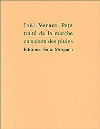 Petit traité de la marche en saison des pluies par Joël Vernet