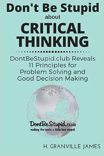Books critical thinking problem solving   mfacourses    web fc  com Entrepreneur Think Smarter  Critical Thinking to Improve Problem Solving and Decision Making Skills  Michael Kallet                 Amazon com  Books