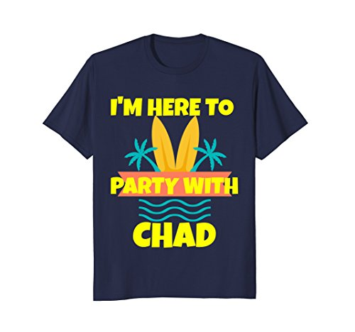 Mens Im here for the Beach Party with Chad XL Navy