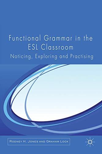 Functional Grammar in the ESL Classroom: Noticing,...
