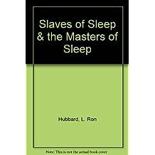 Slaves of Sleep and Masters of Sleep