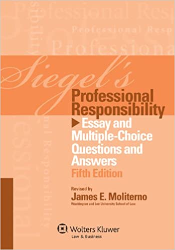 Siegels Professional Responsibility Essay And Multiplechoice  Siegels Professional Responsibility Essay And Multiplechoice Questions  And Answers Fifth Edition  Kindle Edition By James E Moliterno Essays On Science And Technology also Important Of English Language Essay  Article Writing Companies In Uk