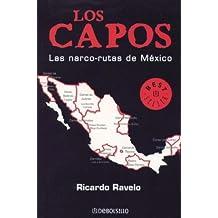 Lo Capos, Las narco-rutas de Mexico (Best Seller (Debolsillo)) (Spanish Edition)