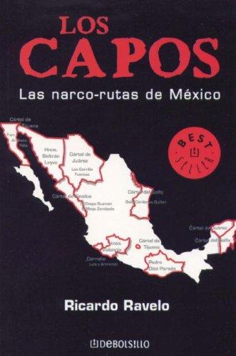 Lo Capos, Las narco-rutas de Mexico (Best Seller (Debolsillo)) (Spanish Edition) by Ricardo Ravelo