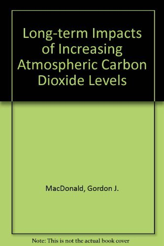 The Long Term Impacts of Increasing Atmospheric Carbon Dioxide Levels