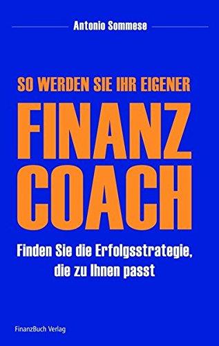 So werden Sie Ihr eigener Finanzcoach: Finden Sie die Erfolgsstrategie, die zu Ihnen passt