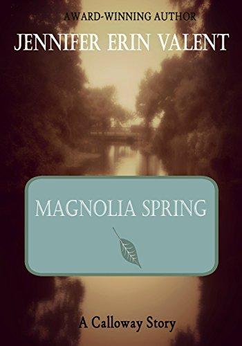 Magnolia Spring (Calloway Summers Book 4) (Magnolia Bittersweet)