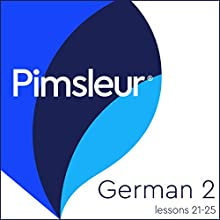 Pimsleur German Level 2 Lessons 21-25: Learn to Speak and Understand German with Pimsleur Language Programs Audiobook by Pimsleur Narrated by Pimsleur